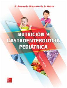 nutricion y gastroenterologia pediatrica (2ª ed.)-j. armando madrazo de la garza-9786071513694