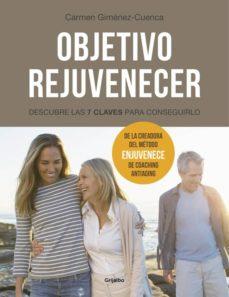 objetivo rejuvenecer-carmen gimenez cuenca-9788416449224