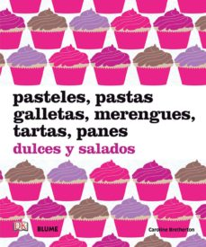 pasteles, pastas, galletas, merengues, tartas, panes-caroline bretherton-9788480767804