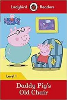 peppa pig: daddy pig s old chair - ladybird readers level 1-9780241283561