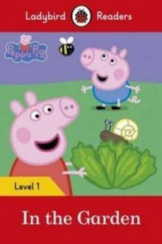 peppa pig: in the garden- ladybird readers level 1-9780241262207