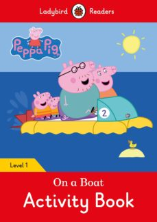 peppa pig: on a boat activity book- ladybird readers level 1-9780241297384