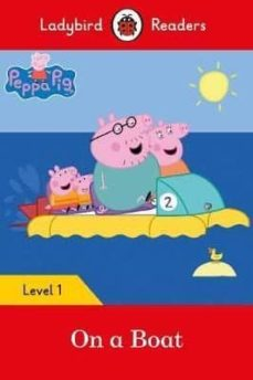 peppa pig: on a boat - ladybird readers level 1-9780241297445