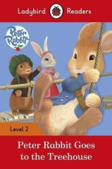 peter rabbit: goes to the treehouse - ladybird readers level 2-9780241254493