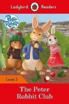 peter rabbit: the peter rabbit club - ladybird readers level 2-9780241298114
