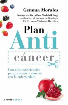 plan anticancer: consejos nutricionales para prevenir y convivir con la enfermedad-gemma morales-9788448022150