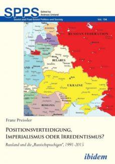 positionsverteidigung imperialismus oder irredentismus russland und die russischsprachigen 19912015-9783838212623