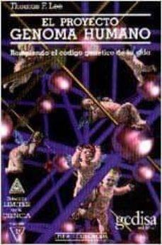 proyecto genoma humano: rompiendo el codigo genetico de la vida-thomas f. lee-9788474325072