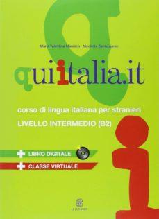 qui italia.it. corso di lingua italiana per stranieri. livello b2. con cd audio formato mp3. con dvd-rom-9788800806664