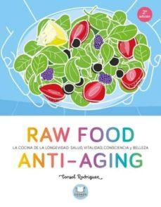 raw food anti-aging: la cocina de la longevidad: salud, vitalidad , consciencia y belleza-consol c. rodriguez-9788479539238
