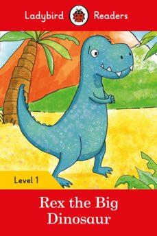 rex the big dinosaur - ladybird readers level 1-9780241297414