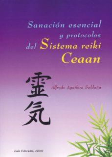 sanacion esencial y protocolos del sistema reiki ceaan-alfredo aguilera saldaña-9788476271810
