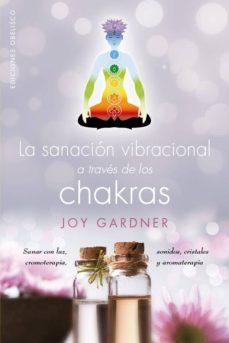 sanacion vibracional a traves de los chakras-joy gardner-9788491111511