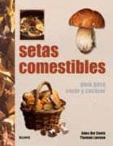 setas comestibles: guia para cazar y cocinar-anna del conte-9788480768412