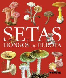 setas y hongos de europa-9788499280127