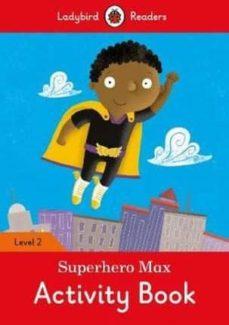 superhero max activity book - ladybird readers level 2-9780241283752