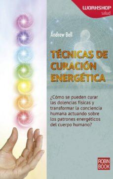 tecnicas de curacion energetica-andrew bell-9788499173948