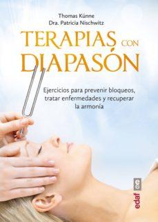 terapias con diapason: ejercicios para prevenir bloqueos, tratar enfermedades y recuperar la armonia-thomas küne-patricia nischwitz-9788441436855