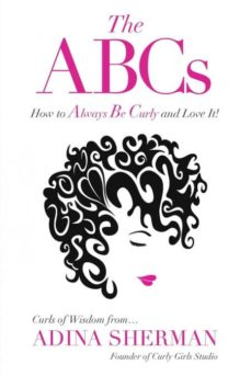 the abcs~how to always be curly and love it! curls of wisdom from...adina sherman-9781773023311