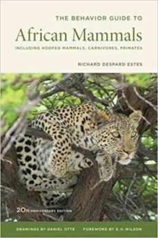 the behavior guide to african mammals 20th anniversary edition: including hoofed mammals, carnivores, primates, 20th anniversary-9780520272972