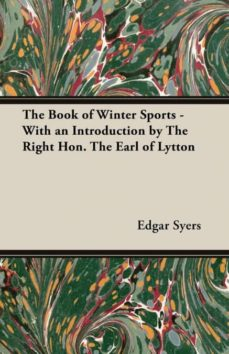 the book of winter sports - with an introduction by the right hon. the earl of lytton-9781528705974