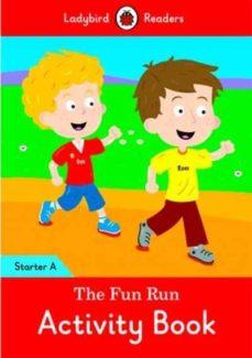 the fun run activity book - ladybird readers starter level a-9780241283349