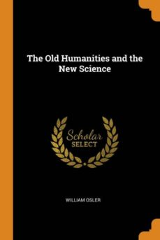 the old humanities and the new science-9780341661344