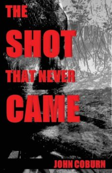 the shot that never came-9781937269722