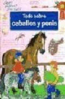 todo sobre caballos y ponis-9788484231424