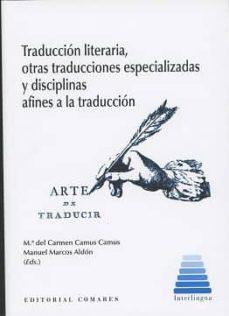 traducción literaria, otras traducciones especializadas y disciplinas afines a la traducción-mª del carmen camus camus-9788490455661