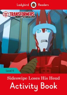 transformers: sideswipe loses his head activity book - ladybird readers level 4-9780241298718