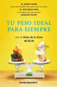 tu peso ideal para siempre con la dieta de la zona 40-30-30-barry sears-riccardo pina-9788416622009