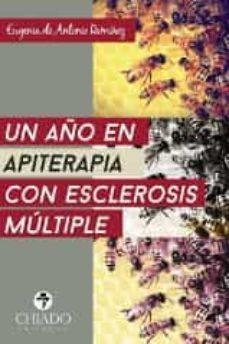 un año en apiterapia con esclerosis multiple-eugenia de antonio ramirez-9789895170739