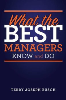 what the best managers know and do-9780692973141