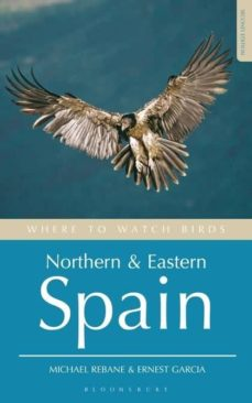 where to watch birds in northern and eastern spain (2nd. rev. ed. )-ernest garcia-michael rebane-9780713683141