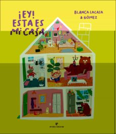 ¡ey! esta es mi casa-blanca lacasa-9788417800765
