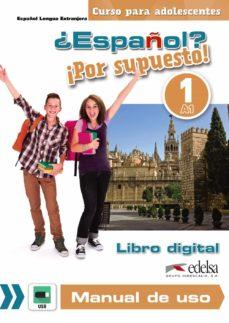 ¿español? ¡por supuesto! 1 libro digital y manual de uso-9788490815052