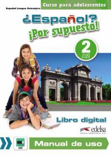 ¿español? ¡por supuesto! 2 nivel: a2 libro digital y manual de uso-9788490815069