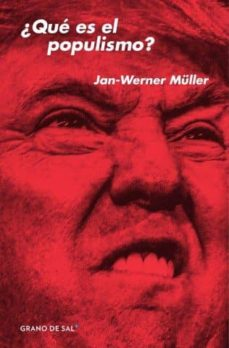 ¿que es el populismo?-jan-werner müller-9786079773236
