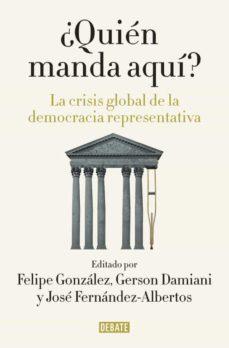 ¿quien manda aqui?: la crisis global de la democracia representativa-felipe gonzalez-9788499927176