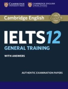 cambridge english: ielts 12 genaral training student s book with answers-9781316637838