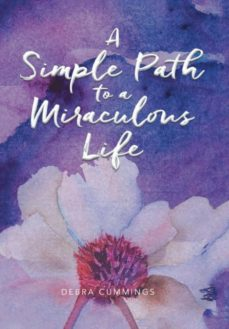 a simple path to a miraculous life-9781982200442