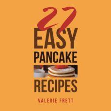 27 easy pancake recipes-9781546242642
