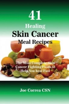41 healing skin cancer meal recipes-9781635311891