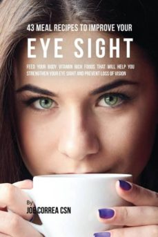 43 meal recipes to improve your eye sight-9781635312393