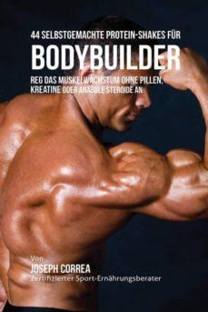 44 selbstgemachte protein-shakes f�r bodybuilder-9781941525432