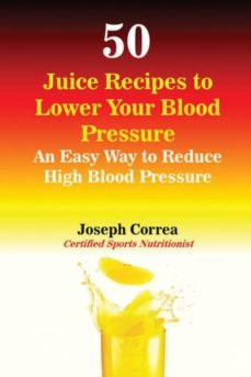 50 juice recipes to lower your blood pressure-9781941525975