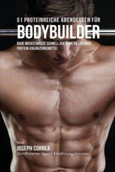 51 proteinreiche abendessen f�r bodybuilder-9781941525524