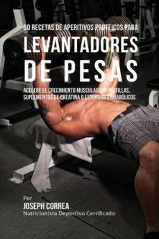 60 recetas de aperitivos proteicos para levantadores de pesas-9781941525708