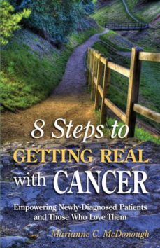 8 steps to getting real with cancer-9780996697705